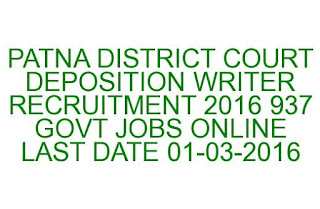 PATNA DISTRICT COURT DEPOSITION WRITER RECRUITMENT 2016 937 GOVT JOBS ONLINE LAST DATE 01-03-2016