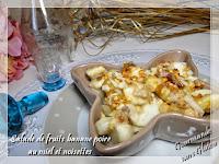 http://gourmandesansgluten.blogspot.fr/2015/02/salade-de-fruits-banane-poire-au-miel.html