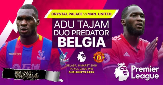 Prediksi Crystal Palace Vs Manchester United, Selasa 06 Maret 2018 Pukul 03.00 WIB @ MNCTV