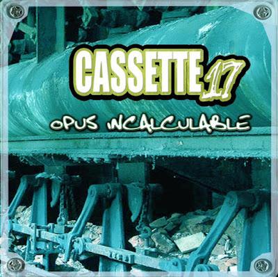 CASSETTE17 - OPUS INCALCULABLE