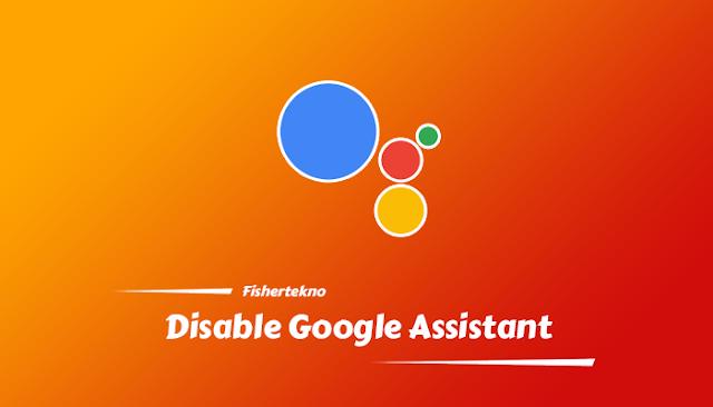 Matikan Google Assistant