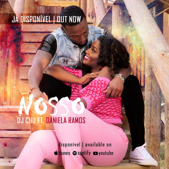 DJ Chu Feat. Daniela Ramos - Nosso (2018) (Kizomba) [Download]