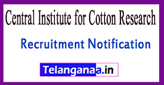CICR Central Institute for Cotton Research Recruitment Notification 2017