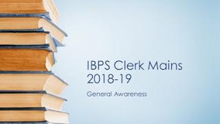 General Awareness for IBPS Clerk Mains Exam 2018-19
