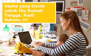 usaha yang cocok untuk ibu rumah tangga, pasti sukses.