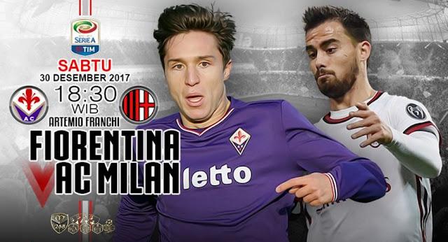 Prediksi Bola : Fiorentina Vs AC Milan , Sabtu 30 Desember 2017 Pukul 18.30 WIB