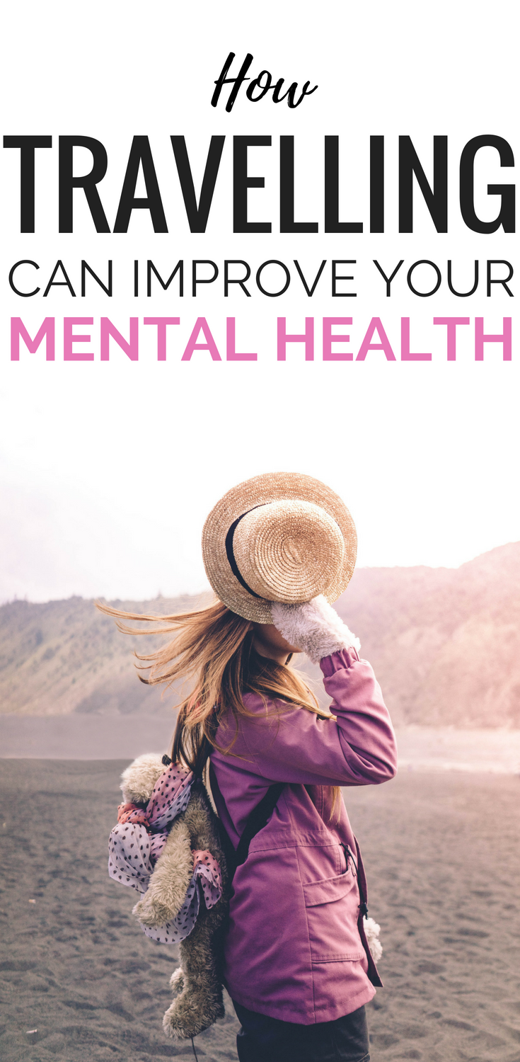 Why Travel Is Good For Your Mental Health | 7 Reasons To ...
