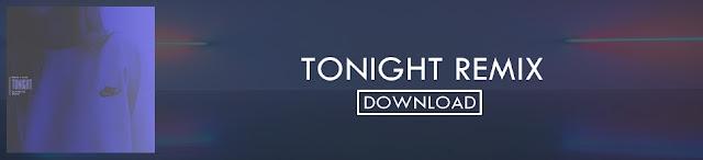 Download 'Tonight' Remix