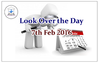 Look Over the Day – 7th Feb 2016