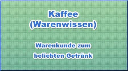 Kaffee (Warenwissen)