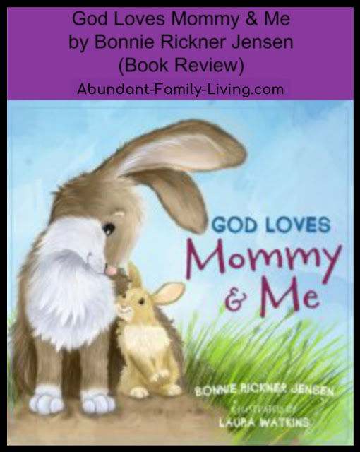 https://www.abundant-family-living.com/2017/05/god-loves-mommy-and-me.html