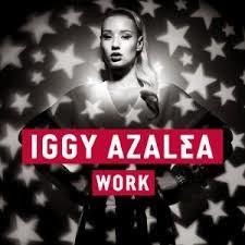 Iggy Azalea Work Lyrics