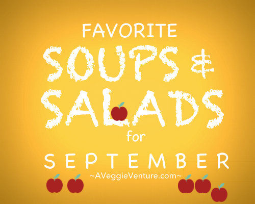 Seasonal Soups & Salads for September, late-summer and early-fall recipes ♥ A Veggie Venture, packed with fresh vegetables and all our favorite pantry ingredients.