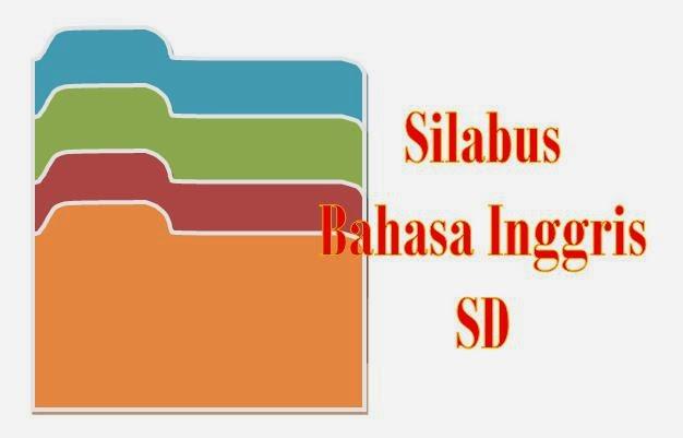 Download Contoh Silabus Bahasa Inggris SD Lengkap Kelas 1-6 Dan Semester 1-2