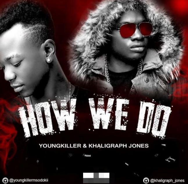 Young Killer & Khaligraph Jones – How We Do |Download Mp3