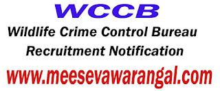 WCCB (Wildlife Crime Control Bureau) Recruitment Notification