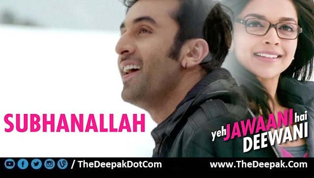 Subhanallah Ranbir Kapoor, Deepika Padukone | Yeh Jawaani Hai Deewani