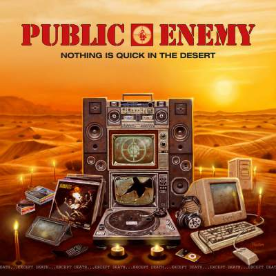 Public Enemy - Nothing Is Quick In The Desert - Album Download, Itunes Cover, Official Cover, Album CD Cover Art, Tracklist