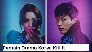 Nama asli dan Biodata Pemain Kill It Lengkap drama korea 2019