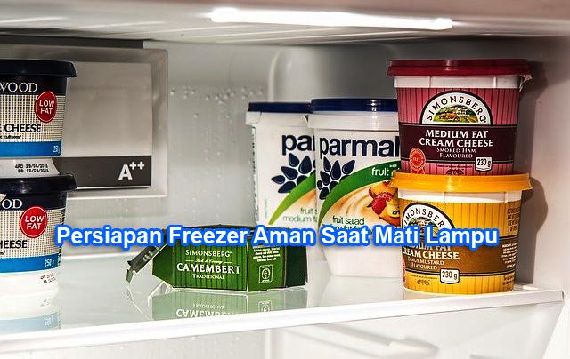 5 Hal Yang Harus Anda Lakukan Agar Isi Freezer Aman Saat Mati Lampu