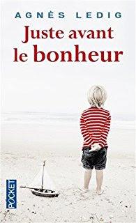 « Juste avant le bonheur » d'Agnès Ledig