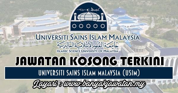 Jawatan Kosong 2018 di Universiti Sains Islam Malaysia (USIM)