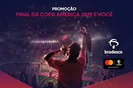 Promoção  Bradesco Final da Copa América 2019 e você