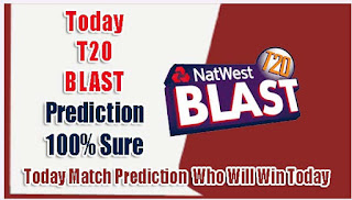 T0DAY MATCH PREDICTION T20 BLAST