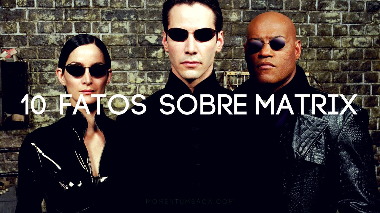 10 coisas que você não sabia sobre Matrix