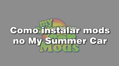 Como instalar mods no jogo My Summer Car PC