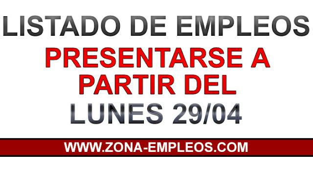EMPLEOS PARA PRESENTARSE A PARTIR DEL 29/04