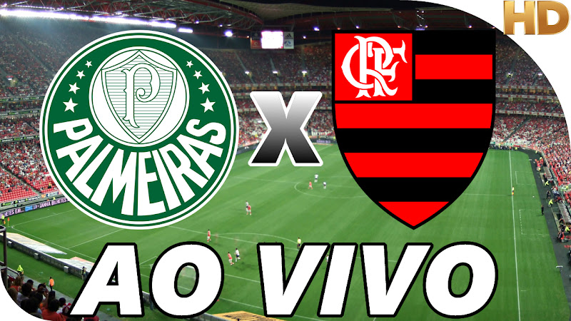 Assistir Palmeiras x Flamengo Ao Vivo
