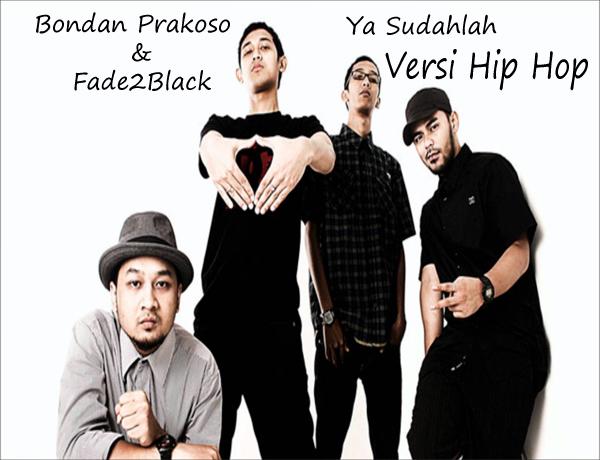 Download Lagu Bondan Prakoso & Fade2Black - Ya Sudahlah Versi Hip Hop