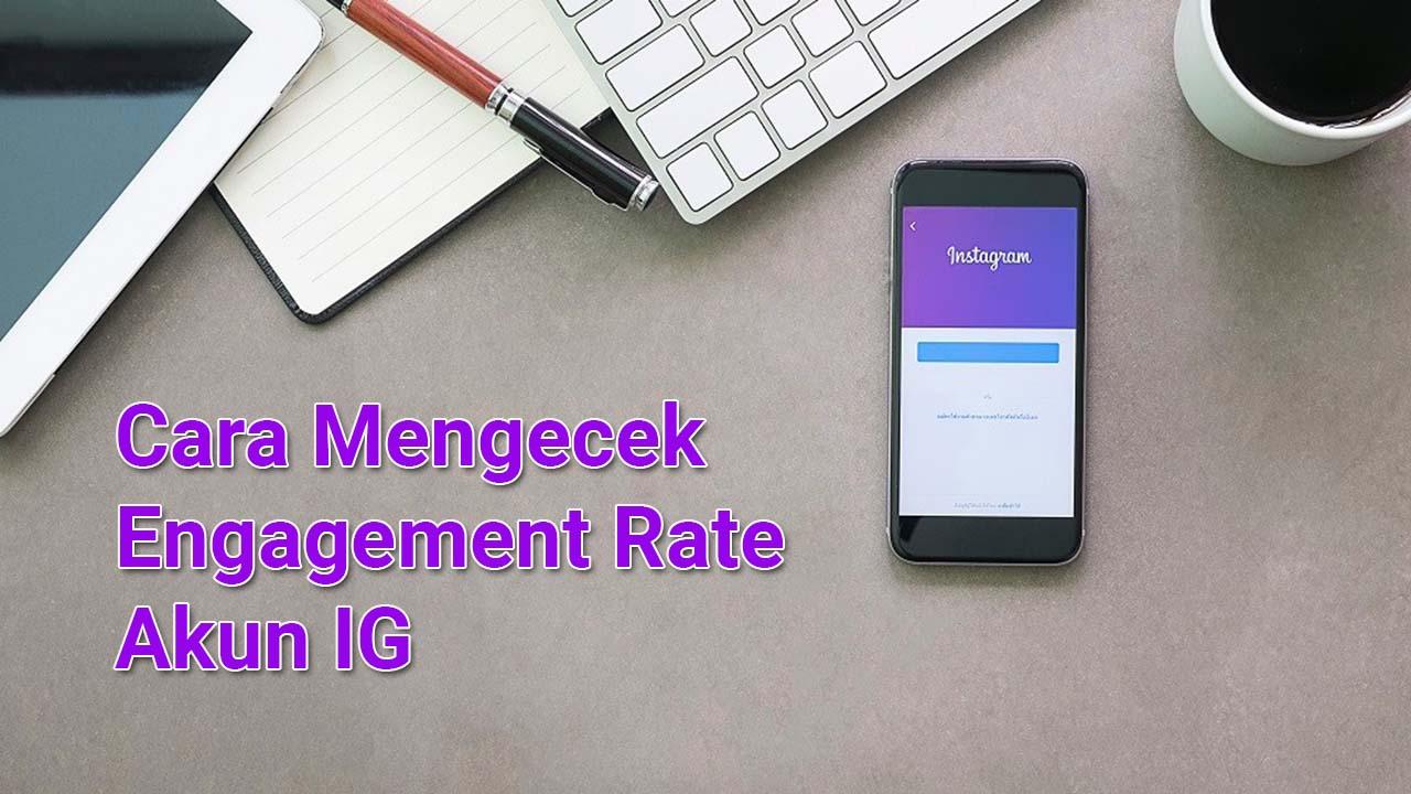 Cara Mengecek Engagement Rate Akun IG