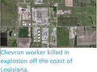 http://sciencythoughts.blogspot.co.uk/2014/09/chevron-worker-killed-in-explosion-off.html