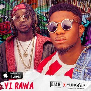 Hausa hip hop music ::  Dj Abba – Yi Rawa Ft. Yung6ix