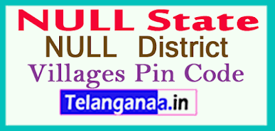 NULL District Pin Codes in NULL State