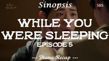 Sinopsis While You Were Sleeping Episode 5