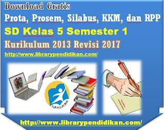 Download Gratis Prota, Prosem, Silabus, KKM, dan RPP SD Kelas 5 Semester 1 Kurikulum 2013 Revisi 2017-library pendidikan