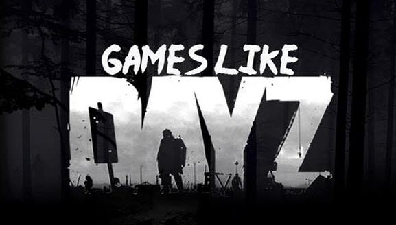 Games Like DayZ: Zombie Survival Games