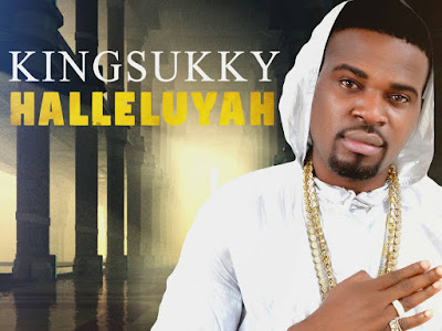 [MUSIC]: KingSukky - Halleluyah (Prod By Olumix)   @kingsukkynas
