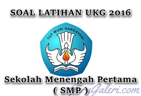 Soal Latihan UKG 2016 SMP