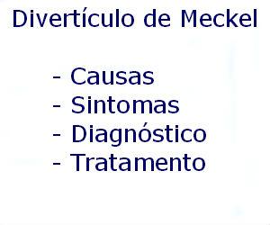 Divertículo de Meckel causas sintomas diagnóstico tratamento prevenção riscos complicações
