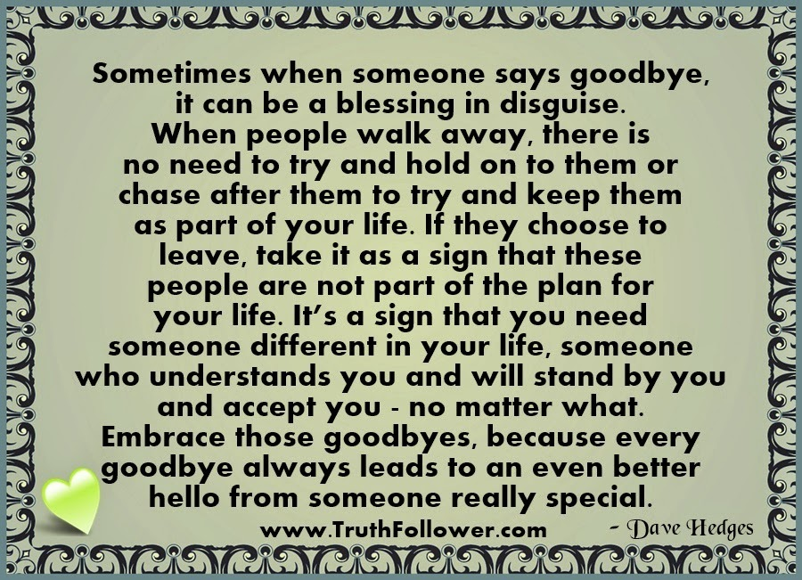 Sometimes It S Better To Push Someone Away Not Because: Sometimes, Goodbye Can Be A Blessing