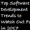 Top Software Development Trends to Watch Out For in 2017