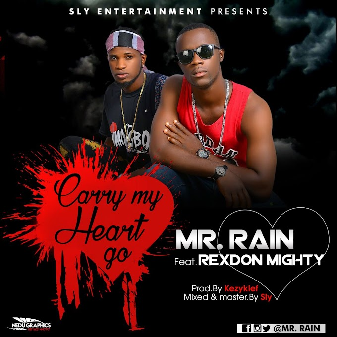 Download Mr Rain feat Rexdon Mighty _ Carry My Heart Go