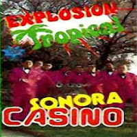 sonora casino explosion tropical