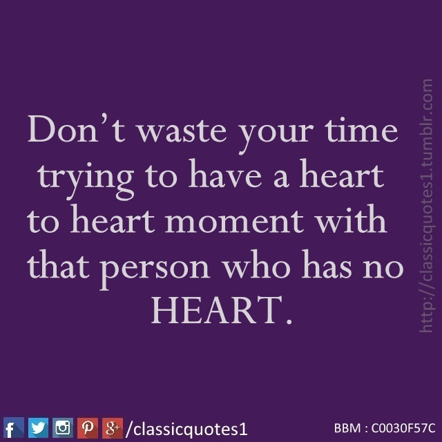 Dont Waste Time Quotes: Classic Quotes: Don't Waste Your Time Trying To Have A