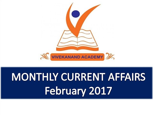 Vivekanand Academy Current Affairs Monthly - February 2017