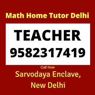 Best Maths Tutors for Home Tuition in Sarvodaya Enclave. Call:9582317419